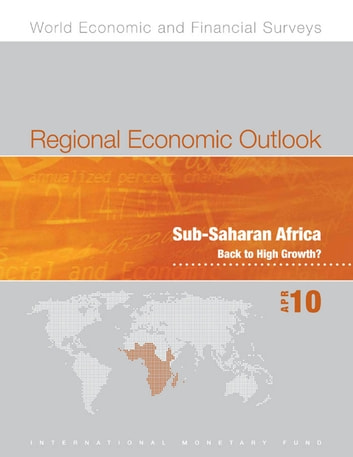 Regional Economic Outlook: Sub-Saharan Africa, April 2010 ebook by International Monetary Fund. African Dept.