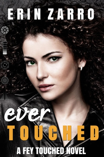 Ever Touched - Fey Touched, #3 ebook by Erin Zarro