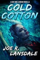 Cold Cotton - A Hap and Leonard Novella ebook by Joe R. Lansdale