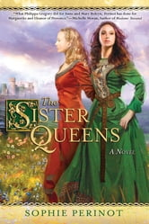 The Sister Queens ebook by Sophie Perinot