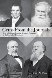 Gems from the Journals: Selected Quotes from the Sermons Contained in the Journal of Discourses ebook by Eric Niels Bush