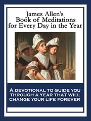 James Allen's Book of Meditations for Every Day in the Year ebook by James Allen,Lily L. Allen
