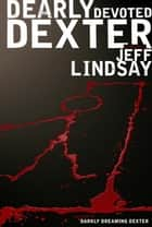 Dearly Devoted Dexter ebook by Jeff Lindsay