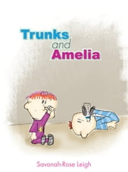 Trunks and Amelia ebook by Savanah-Rose Leigh