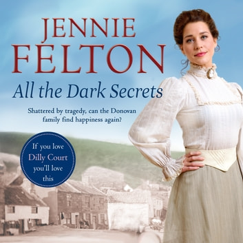 All The Dark Secrets: The Families of Fairley Terrace Sagas 1 audiobook by Jennie Felton