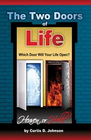 The Two Doors of Life ebook by Johnson C Curtis