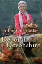 All in One Basket - Nest Eggs by ebook by Deborah Devonshire