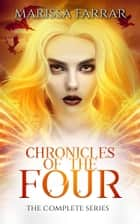 Chronicles of the Four - The Complete Series ebook by Marissa Farrar