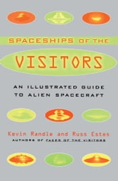 The Spaceships of the Visitors - An Illustrated Guide to Alien Spacecraft ebook by Kevin Randle,Russ Estes