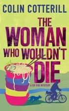 The Woman Who Wouldn't Die - A Dr Siri Murder Mystery ebook by