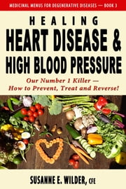 Healing Heart Disease and High Blood Pressure ebook by Susanne Wilder