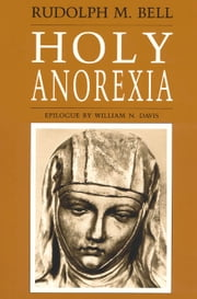 Holy Anorexia ebook by Rudolph M. Bell
