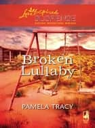 Broken Lullaby ebook by Pamela Tracy