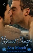 Viscount's Wager ebook by Ava March