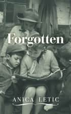 Forgotten ebook by Anica Letic
