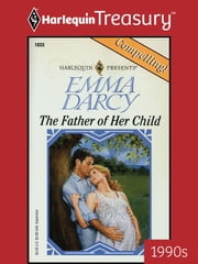 The Father of Her Child ebook by Emma Darcy