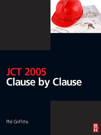 JCT 2005: Clause by Clause ebook by Phil Griffiths