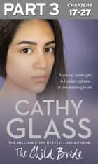 The Child Bride: Part 3 of 3 ebook by Cathy Glass