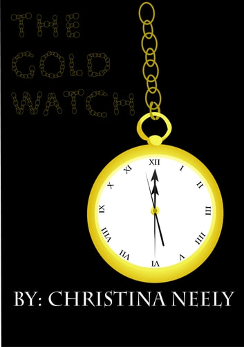 The Gold Watch ebook by Christina Neely