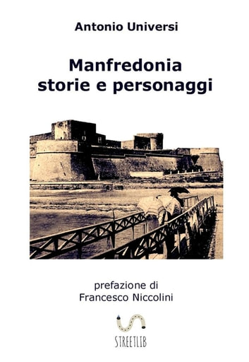 Manfredonia. Storie e personaggi ebook by Antonio Universi