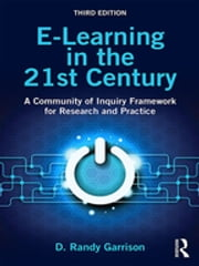 E-Learning in the 21st Century - A Community of Inquiry Framework for Research and Practice ebook by D. Randy Garrison