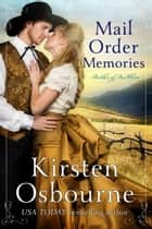 Mail Order Memories - Brides of Beckham, #22 ebook by Kirsten Osbourne