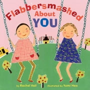 Flabbersmashed About You ebook by Rachel Vail,Yumi Heo