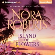 Island of Flowers - A Selection From Winds of Change audiobook by Nora Roberts