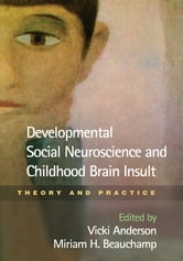 Developmental Social Neuroscience and Childhood Brain Insult - Theory and Practice ebook by