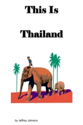 This is Thailand ebook by Jeffrey Johnson