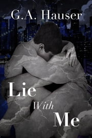 Lie With Me ebook by GA Hauser