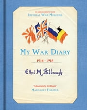 My War Diary 1914-1918 ebook by Ethel M. Bilbrough