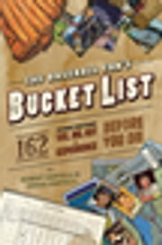The Baseball Fan's Bucket List - 162 Things You Must Do, See, Get, and Experience Before You Die ebook by Robert Santelli,Jenna Santelli