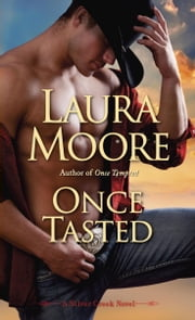 Once Tasted - A Silver Creek Novel ebook by Laura Moore