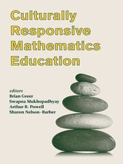 Culturally Responsive Mathematics Education ebook by Brian Greer,Swapna Mukhopadhyay,Arthur B. Powell,Sharon Nelson-Barber