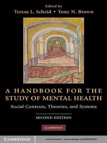 A Handbook for the Study of Mental Health - Social Contexts, Theories, and Systems ebook by