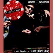 Vegas Confessions 11: Awakening audiobook by Editors of Sounds Publishing