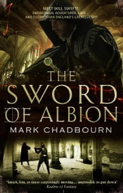 The Sword of Albion - The Sword of Albion Trilogy Book 1 eBook by Mark Chadbourn