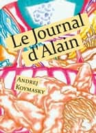 Le Journal d'Alain eBook par Andrej Koymasky