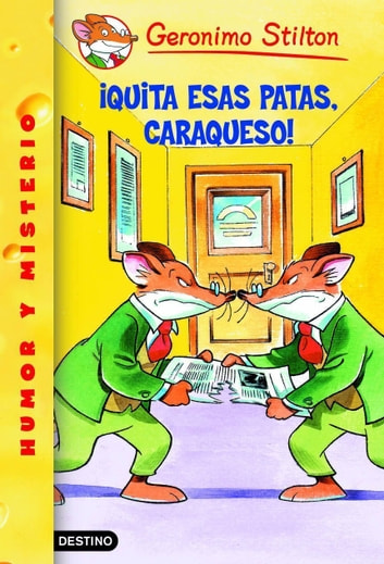 ¡Quita esas patas, caraqueso! - Geronimo Stilton 9 ebook by Geronimo Stilton