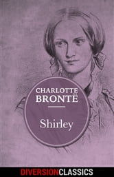 Shirley (Diversion Classics) ebook by Charlotte Bronte