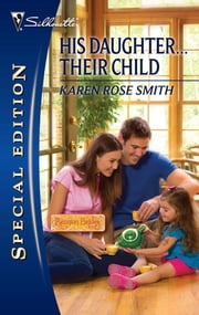 His Daughter...Their Child ebook by Karen Rose Smith