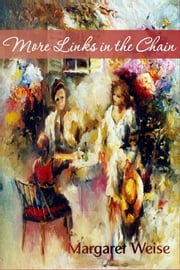 More Links in the Chain ebook by Margaret Weise