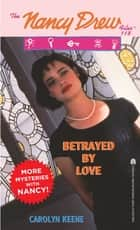 Betrayed by Love ebook by Carolyn Keene