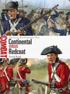 Continental vs Redcoat - American Revolutionary War ebook by David Bonk, Johnny Shumate