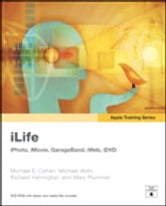 Apple Training Series - iLife (iLife '09 Edition) ebook by Michael E. Cohen,Michael Wohl,Richard Harrington,Mary Plummer
