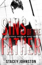 Sins of the Father - California Dreaming, #2 ebook by Stacey Johnston