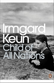 Child of All Nations ebook by Irmgard Keun,Michael Hofmann,Michael Hofmann