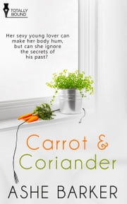 Carrot and Coriander ebook by Ashe Barker