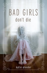 Bad Girls Don't Die ebook by Katie Alender